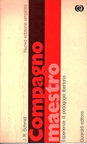 Compagno maestro - Esperienze di pedagogia libertaria - Nuova edizione ampliata 1973