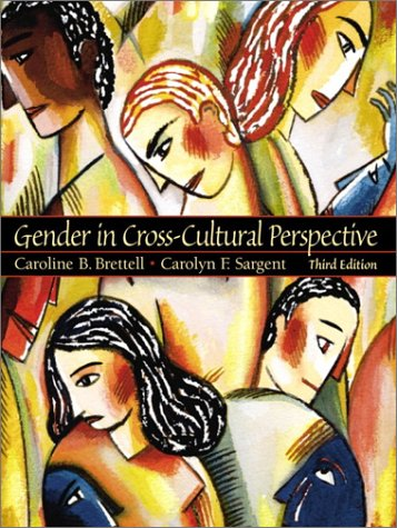 Gender in Cross-Cultural Perspective (3rd Edition)