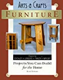 Arts & Crafts Furniture: Projects You Can Build for the Home (Woodworker's Library)