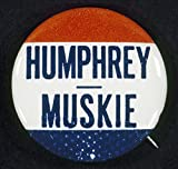 Presidential Campaign 1968 Ndemocratic Party Button From The 1968 Presidential Campaign Supporting The Election Of Presidential Candidate Hubert Humphrey And Vice Presidential Candidate Edmund Muskie