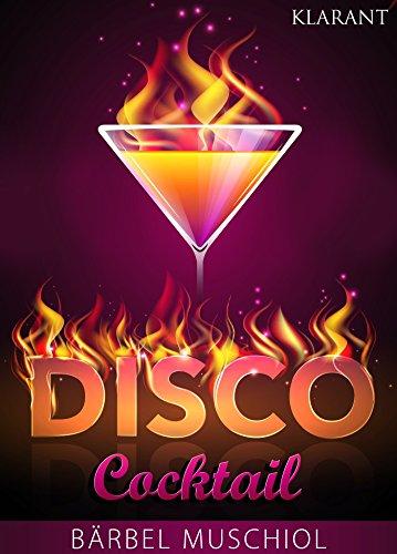Disco Cocktail. Erotischer Roman von [Muschiol, Bärbel]
