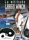 La methode Largo Winch - Avec cd-rom