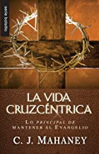 La vida cruzcéntrica (Spanish Edition)