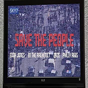 Save The People (feat. Zaze & Philly Regs)