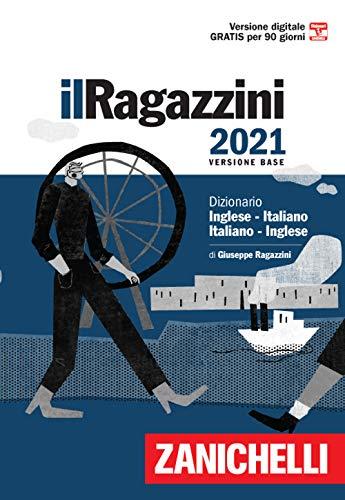 Il Ragazzini 2021. Dizionario inglese-italiano, italiano-inglese. Versione base. Con Contenuto digitale (fornito elettronicamente)