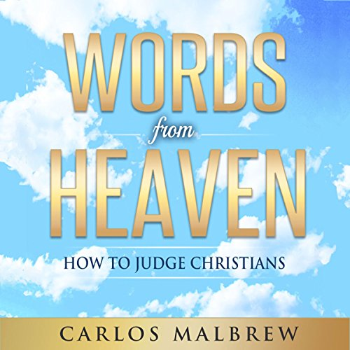 Words from Heaven: How to Judge Christians audiobook cover art