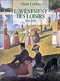 L'Avènement des loisirs - 1850-1960