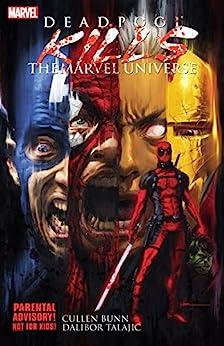 Deadpool Kills the Marvel Universe by [Cullen Bunn, Dalibor Talajic, Kaare Andrews]