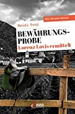 Bewährungsprobe. Lorenz Lovis ermittelt: Ein Brixen-Krimi (Servus Krimi) von Heidi Troi