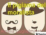 Il pigiama del moralista (Italian Edition)