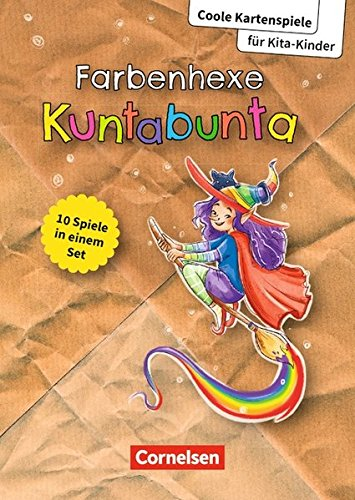 Coole Kartenspiele für Kita-Kinder: Farbenhexe Kuntabunta: 10 Spiele in einem Set. Bildkarten mit Begleitheft