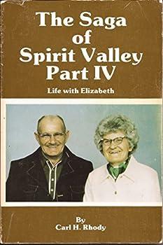 Paperback The Saga of Spirit Valley Part IV Life with Elizabeth Book