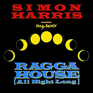 Ragga House (feat. Daddy Freddy) [All Night Long]