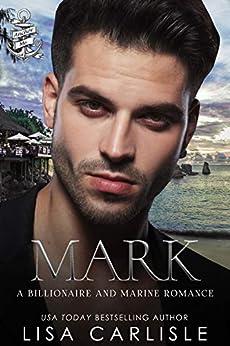 Mark: A Cinderella-Inspired Marine Meets Billionaire Romance (Anchor Me Book 6) by [Lisa Carlisle]
