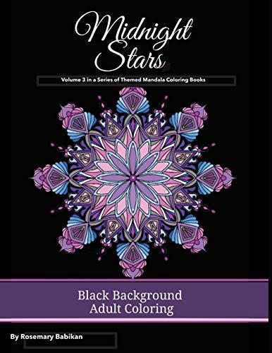 Midnight Stars: Volume 3: Series of Mandala Themed Coloring Books, Black Background