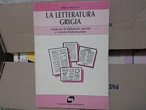 La letteratura grigia. Guida per le biblioteche speciali e i servizi d'informazione