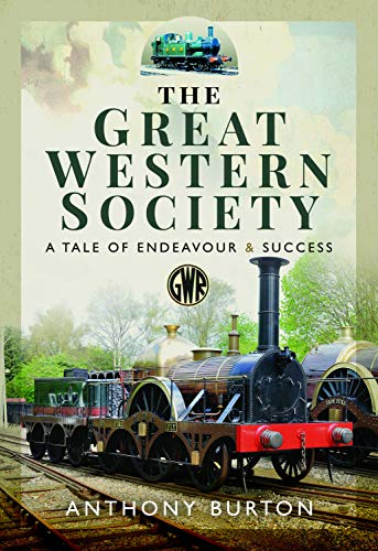 Burton, A: Great Western Society: A Tale of Endeavour & Success