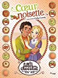Les filles au chocolat - Tome 11 Coeur noisette (11)