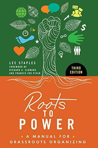 Roots to Power: A Manual for Grassroots Organizing