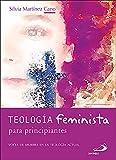 teología feminista para principiantes. Voces De Mujeres En La Teología Actual: 13 (Aprender)