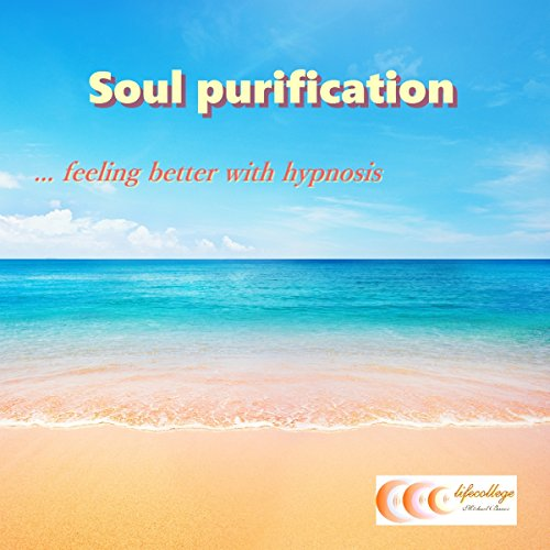 Soul purification... feeling better with hypnosis audiobook cover art