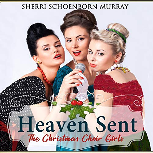 Heaven Sent Audiobook By Sherri Schoenborn Murray cover art