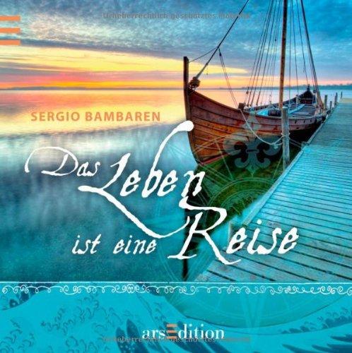 Das Leben ist eine Reise: Sergio Bambaren (Bambaren Minibücher)