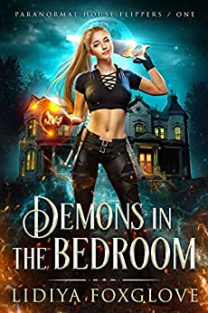 Demons in the Bedroom (Paranormal House Flippers Book 1) by [Lidiya Foxglove]