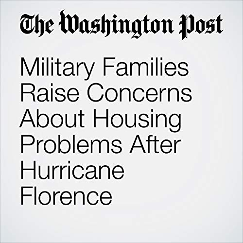 Military Families Raise Concerns About Housing Problems After Hurricane Florence copertina