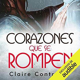 Corazones que se rompen [Hearts That Break]                   By:                                                                                                                                 Claire Contreras                               Narrated by:                                                                                                                                 Rosa Quintana,                                                                                        Diego Rousselon                      Length: 9 hrs and 47 mins     2 ratings     Overall 5.0
