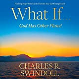 What If...God Has Other Plans?: Finding Hope When Life Throws You the Unexpected