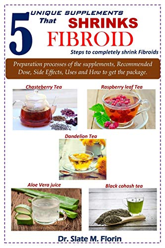 5 unique supplements that shrinks fibroid: Steps to completely shrink fibroids