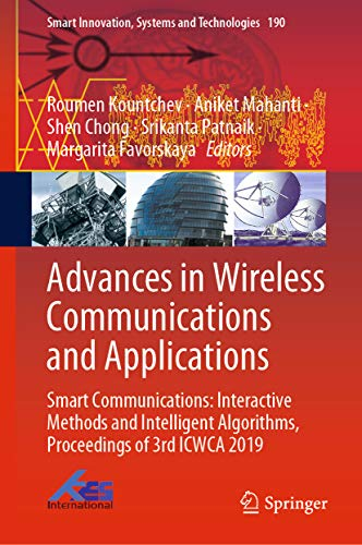 Advances in Wireless Communications and Applications: Smart Communications: Interactive Methods and Intelligent Algorithms, Proceedings of 3rd ICWCA 2019 ... and Technologies Book 190) (English Edition)