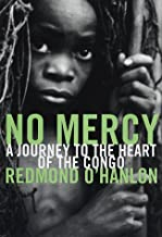 No Mercy: A Journey to the Heart of the Congo [Idioma Inglés]