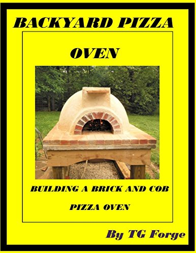 BACKYARD PIZZA OVEN: BUILDING A BRICK AND COB PIZZA OVEN by [TG  FORGE]