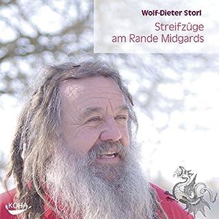 Streifzüge am Rande Midgards                   Autor:                                                                                                                                 Wolf-Dieter Storl                               Sprecher:                                                                                                                                 Wolf-Dieter Storl                      Spieldauer: 1 Std. und 8 Min.     60 Bewertungen     Gesamt 4,6