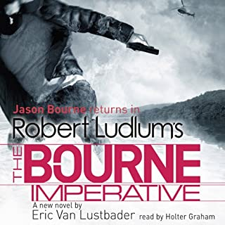 The Bourne Imperative                   By:                                                                                                                                 Robert Ludlum,                                                                                        Eric Van Lustbader                               Narrated by:                                                                                                                                 Holter Graham                      Length: 13 hrs and 53 mins     54 ratings     Overall 4.0