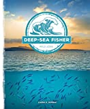 DEEP-SEA FISHER (Wild Jobs) - Laura K. Murray