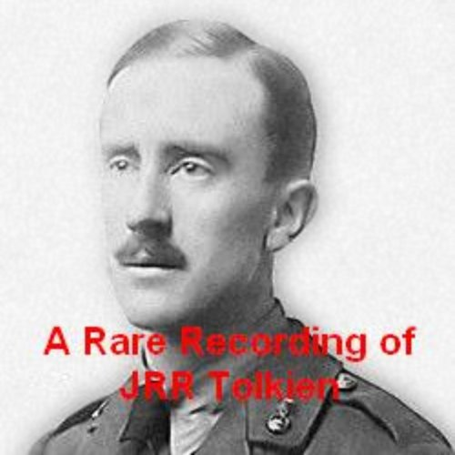 A Rare Recording of J. R. R. Tolkien                   By:                                                                                                                                 J. R. R. Tolkien                               Narrated by:                                                                                                                                 J. R. R. Tolkien                      Length: 42 mins     176 ratings     Overall 4.5