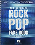 """The Ultimate Rock Pop Fake Book: Melody, Lyrics, Chords: for All """"C"""" Instruments"""