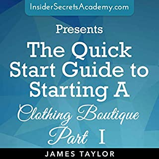 The Quick Start Guide to Starting a Clothing Boutique audiobook cover art