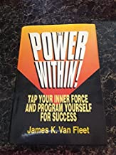 The Power Within!: Tap Your Inner Force and Program Yourself for Success by James K. Van Fleet (1994-04-01)