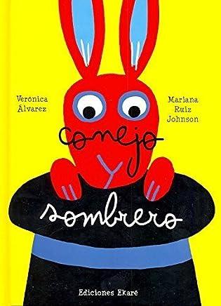 Conejo y sombrero / The Hare and the Hat (Spanish Edition) by Veronica Alvarez Veraonica Aalvarez(2012-08-01)
