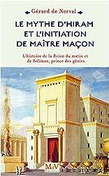 Le mythe d'Hiram et l'initiation de maître maçon de Gérard de Nerval