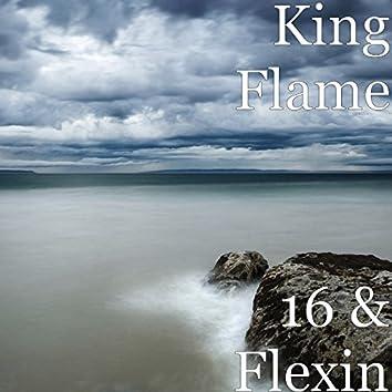 16 & Flexin