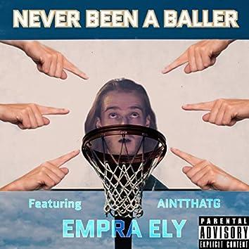 Never Been a Baller (feat. AintThatG)