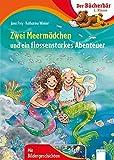 Zwei Meermädchen und ein flossenstarkes Abenteuer: Der Bücherbär: 1. Klasse. Mit Bildergeschichten