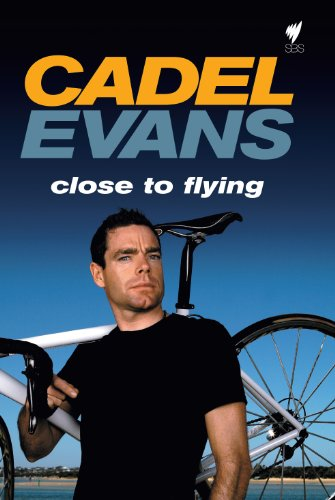 Cadel Evans: Close to Flying (English Edition)