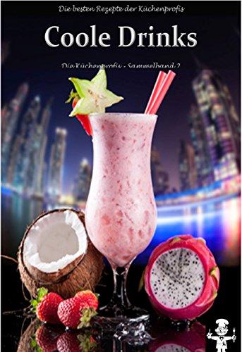 Coole Drinks (Küchenprofis - Sammelband 2)