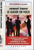 Comment trouver le leader en vous - Hachette Pratique - 01/10/1994